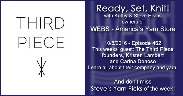 Ready, Set, Knit! episode #462 - Kathy talks with Kristen Lambert and Carina Donoso. Listen now on the WEBS Blog - blog.yarn.com