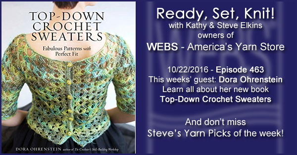 Ready, Set, Knit! episode #463 - Kathy talks with Dora Ohrenstein. Listen now on the WEBS Blog - blog.yarn.com