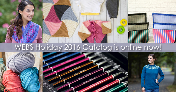 WEBS Holiday 2016 Catalog is online now! Read more on the WEBS Blog at blog.yarn.com