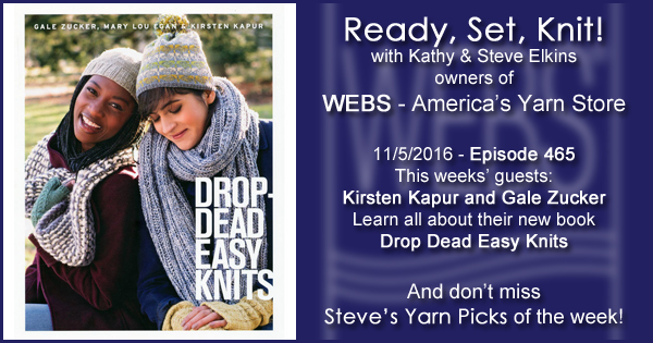 Ready, Set, Knit! episode #465 - Kathy talks with Kirsten Kapur and Gale Zucker. Listen now on the WEBS Blog - blog.yarn.com