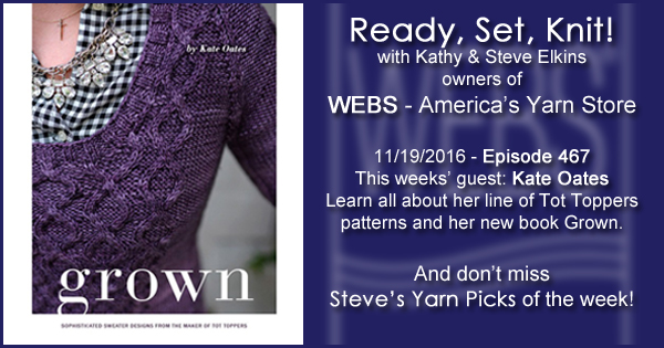Ready, Set, Knit! episode #467 - Kathy talks with Kate Oates. Listen now on the WEBS Blog - blog.yarn.com
