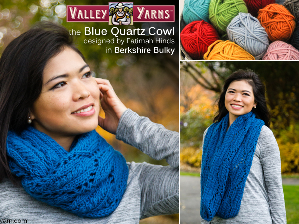 The Blue Quartz Cowl in Valley Yarns Berkshire Bulky now available. Read more on the WEBS Blog at blog.yarn.com