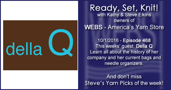 Ready, Set, Knit! episode #468 - Kathy talks with Della Q. Listen now on the WEBS Blog - blog.yarn.com