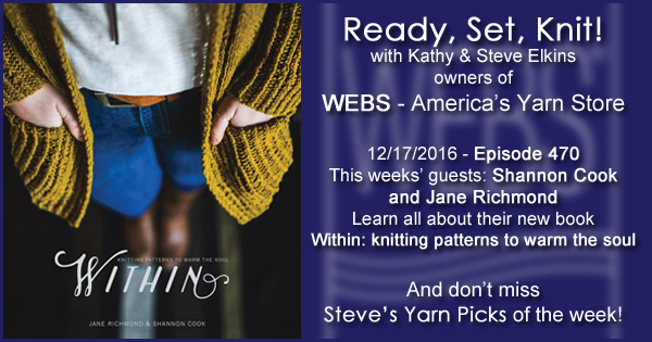 Ready, Set, Knit! episode #470 - Kathy talks with Shannon Cook and Jane Richmond. Listen now on the WEBS Blog - blog.yarn.com