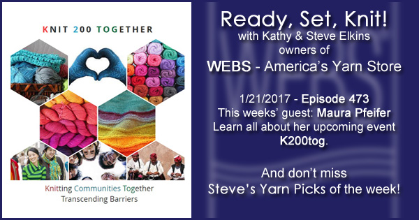 Ready, Set, Knit! episode #473 - Kathy talks with Maura Pfeifer. Listen now on the WEBS Blog - blog.yarn.com