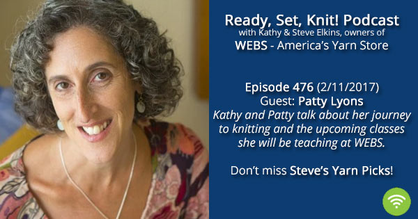 Ready, Set, Knit! 476: Kathy talks with Patty Lyons